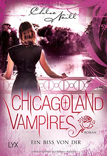 Neill, Chloe: Chicagoland Vampires - Ein Biss von dir