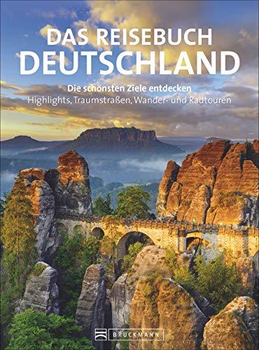 Reisebuch Deutschland. Die schönsten Ziele erfahren und entdecken. Alle Highlights und zahlreiche Ausflüge. Ein...