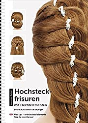 Hochsteckfrisuren mit Flechtelementen: Schritt für Schritt-Anleitungen / Hair Ups – with braided elements