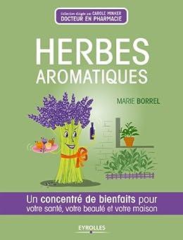 Herbes aromatiques (Concentré de bienfaits !)