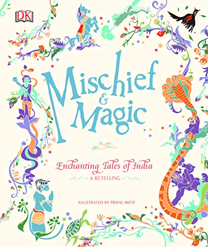 Mischief and Magic: Enchanting Tales of India - A Retelling