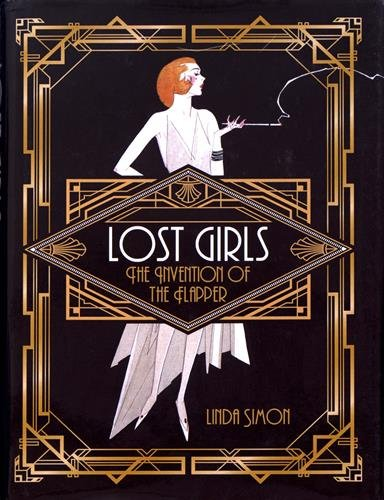 Lost Girls : The Invention of the Flapper