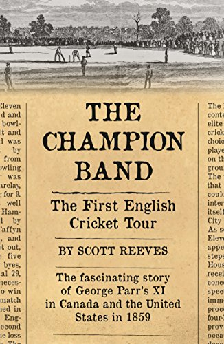 The Champion Band: The First English Cricket Tour (English Edition) por Scott Reeves