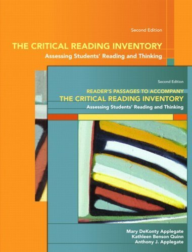 The Critical Reading Inventory: Assessing Students Reading and Thinking & Readers Passages (2nd Edition) by Applegate, Mary D., Quinn, Kathleen B., Applegate, Anthony J (2007) Spiral-bound