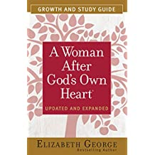 A Woman After God's Own Heart® Growth and Study Guide (English Edition)