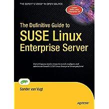 The Definitive Guide to SUSE Linux Enterprise Server (Definitive Guides (Hardcover)) by Sander van Vugt (2006-12-10)