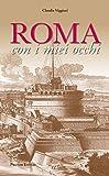 Scarica Libro Roma con i miei occhi (PDF,EPUB,MOBI) Online Italiano Gratis
