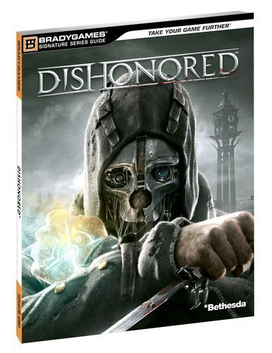 Dishonored Signature Series Guide by BradyGames [2012]