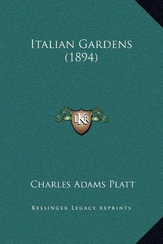 Italian Gardens (1894) by Platt, Charles Adams (2010) Hardcover