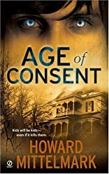Age of Consent by Howard Mittelmark (2007-02-06)