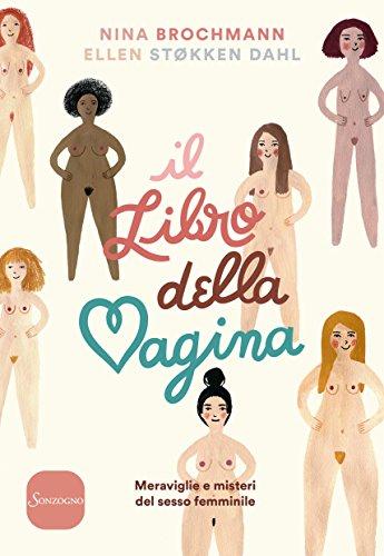 Il libro della vagina: Meraviglie e misteri del sesso femminile