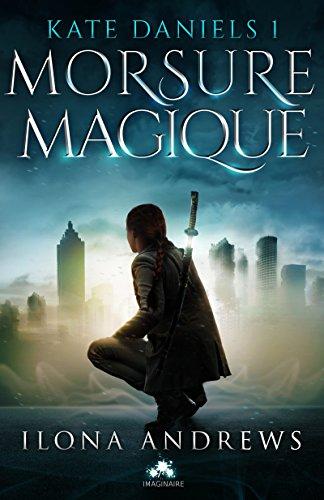 Morsure magique: Kate Daniels, T1 par [Andrews, Ilona]