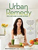 Urban Remedy: The 4-Day Home Cleanse Retreat to Detox, Treat Ailments, and Reset Your Health by Neka Pasquale (30-Dec-2014) Paperback