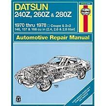 Haynes Datsun 240Z, 260Z, and 280Z Manual, 1970-1978 (Haynes Manuals)