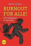 Burnout für alle! - Mit Volldampf in die Krise (Narratives Sachbuch)