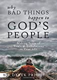Why Bad Things Happen to God's People: Making Sense of Trials & Tribulations in Your Life