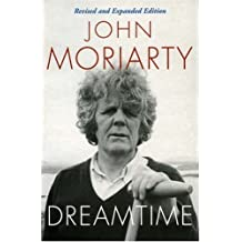 Dreamtime (Revised & Expanded Edition) by John Moriarty (1999-11-01)