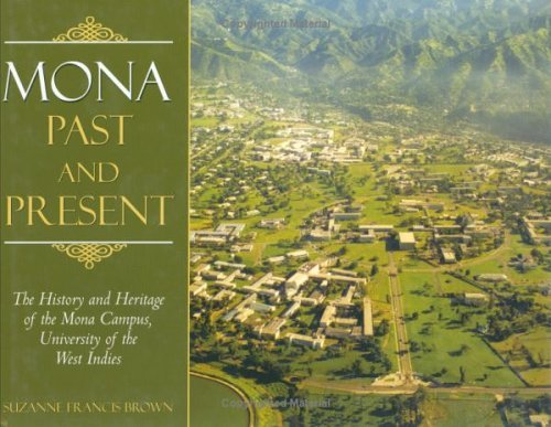 Mona, Past and Present: The History and Heritage of the Mona Campus, University of the West Indies by Suzanne Francis Brown (2004-02-28)