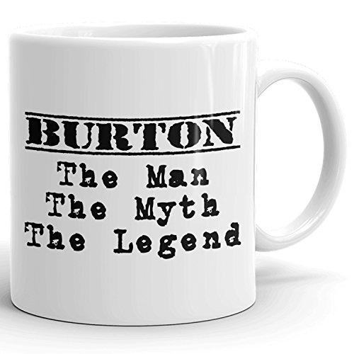 Burton Coffee Mug Kaffeetasse Kaffeebecher Personalisiert mit Name- The Man the Myth the Legend - Beste Geschenke Gift for Männer Men - 11 oz White mug