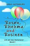 Rosen, Rheuma und Rosinen: Lilli übt den Ruhestand. Band 2 von Anna Oldenburg