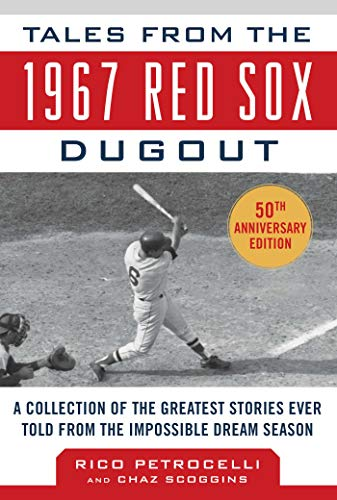 Tony Conigliaro Red Sox (Tales from the 1967 Red Sox: A Collection of the Greatest Stories Ever Told (Tales from the Team))