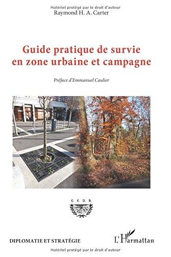 Guide pratique de survie en zone urbaine et campagne par Raymond H.A. Carter