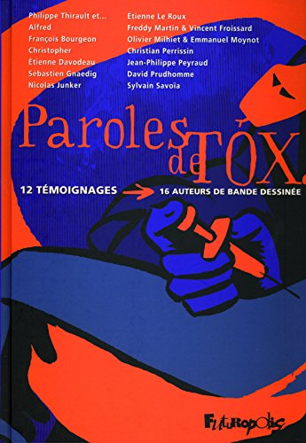 Paroles de tox: 12 témoignages, 16 auteurs de bande dessinée
