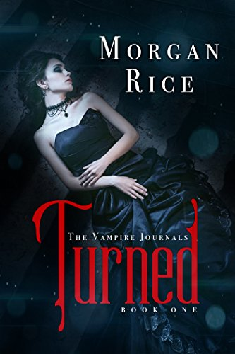 Turned (Book #1 in the Vampire Journals) (English Edition) por Morgan Rice