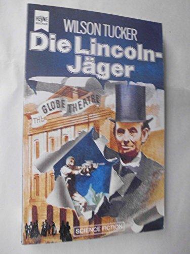 Die Lincoln - Jäger. Ein klassischer Science- Fiction- Roman.