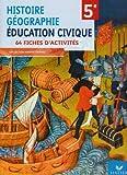 Histoire Géographie Education civique 5e - 64 fiches d'activités