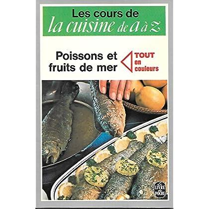 Poissons et fruits de mer (Les Cours de La Cuisine de A à Z)