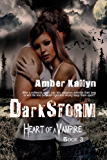Darkstorm (Heart of a Vampire, Book 3) (English Edition)