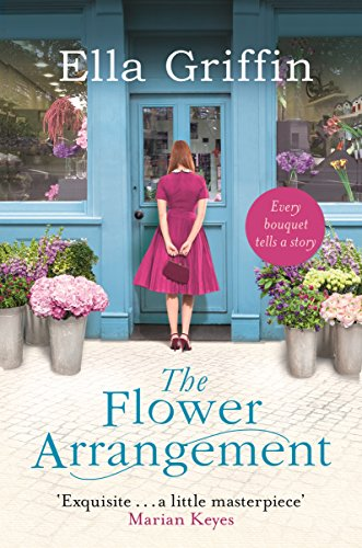 The Flower Arrangement: An uplifting, moving page-turner. por Ella Griffin