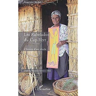 Les Rabelados du Cap-Vert: L'histoire d'une révolte