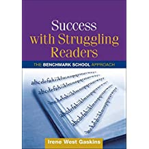Success with Struggling Readers: The Benchmark School Approach (Solving Problems In Teaching Of Literacy)