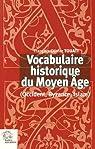 Vocabulaire historique du Moyen Age par Touati