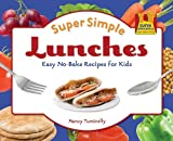Super Simple Lunches: Easy No-Bake Recipes for Kids (Super Sandcastle: Super Simple Cooking (Library)) by Nancy Tuminelly (2010-09-06)