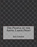The People of the Abyss: Large Print