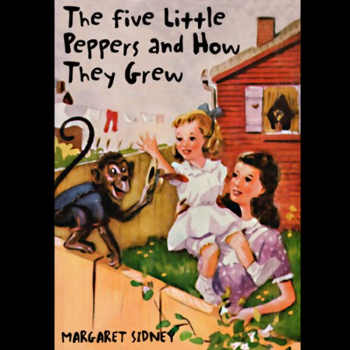 The Five Little Peppers and How They Grew  Audiolibri