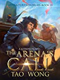 The Arenas Call: Book 4 of the Adventures on Brad (English Edition)