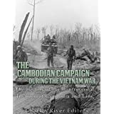 The Cambodian Campaign during the Vietnam War: The History of the Controversial Invasion of Cambodia and Laos (English Edition)