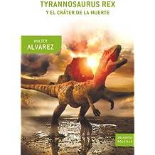 Tyrannosaurus Rex y el cráter de la muerte (Drakontos Bolsillo)