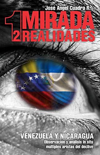 1 MIRADA 2 REALIDADES: VENEZUELA Y NICARAGUA. Observación y Análisis in situ, múltiples aristas del declive
