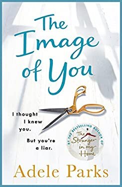 The Image of You: I thought I knew you. But you're a LIAR. (English Edition)