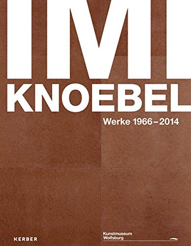 Imi Knoebel: Works 1966 - 2014
