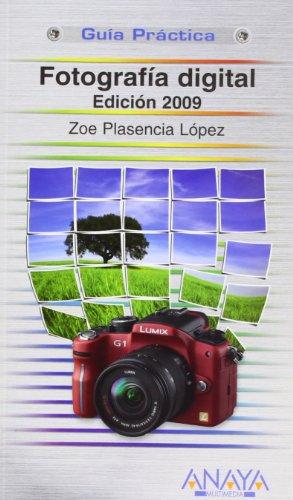 Fotografía digital. Edición 2009 (Guías Prácticas) por Zoe Plasencia López