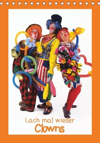 Lach mal wieder - Clowns (Tischkalender 2014 DIN A5 hoch): Die Artisten mit der roten Nase (Tischkalender, 14 Seiten) (Hanswurst Kostüm)