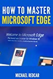 HOW TO MASTER MICROSOFT EDGE: ...and choose the best extensions (English Edition)