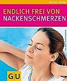 Nackenschmerzen, Endlich frei von (GU Feel good!)
