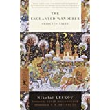 The Enchanted Wanderer: Selected Tales (Modern Library Classics) by Nikolai Leskov (2003-01-14)